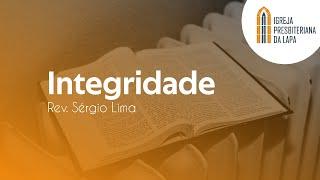 Integridade - Rev. Sérgio Lima
