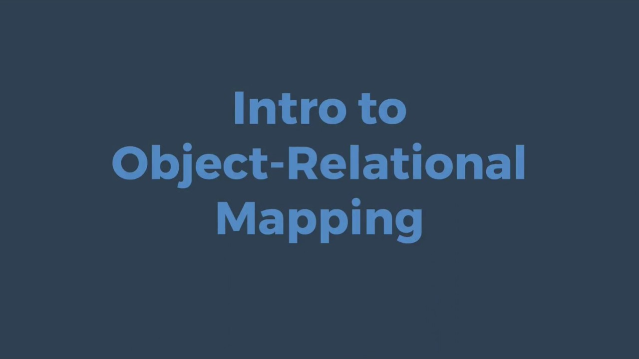 Download Introduction to Object-Relational Mapping