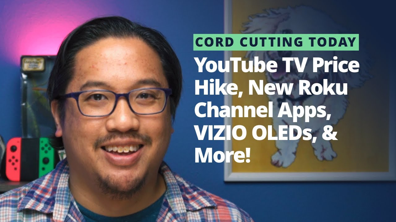 CCT Weekly Recap: Price Hikes for YouTube TV and Others — Plus New Roku Channel Apps & VIZIO TVs!