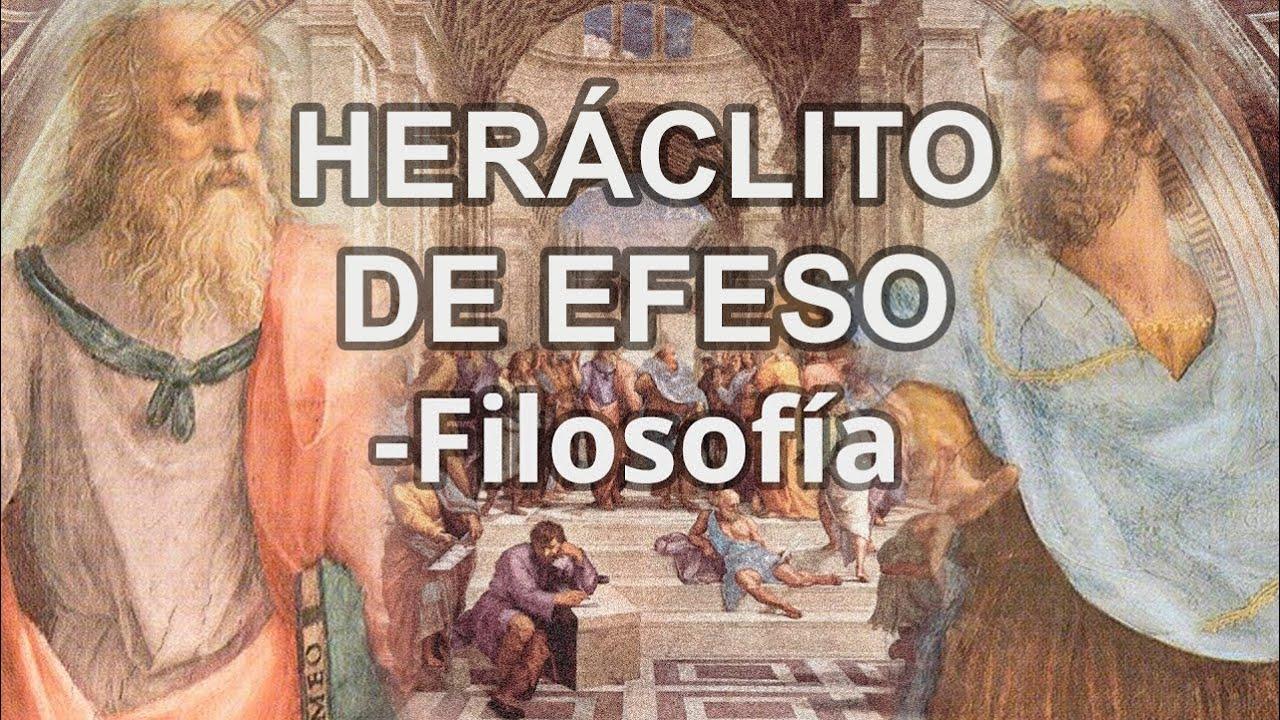 Heráclito De Efeso Filosofía Educatina