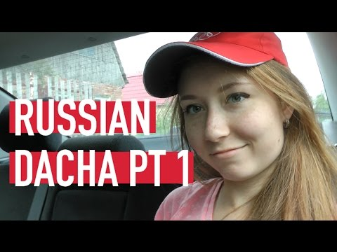 Russian Dacha pt. 1