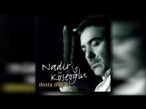 Nadir Köseoğlu - Dosta Doğru