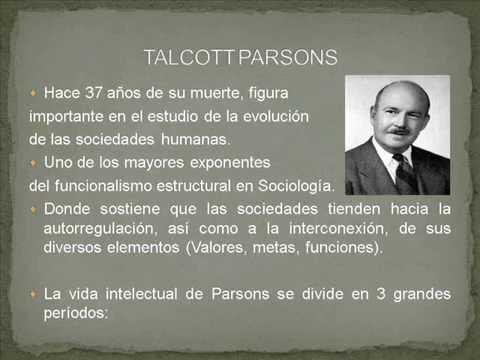 El Funcionalismo Estructural Talcott Parsons