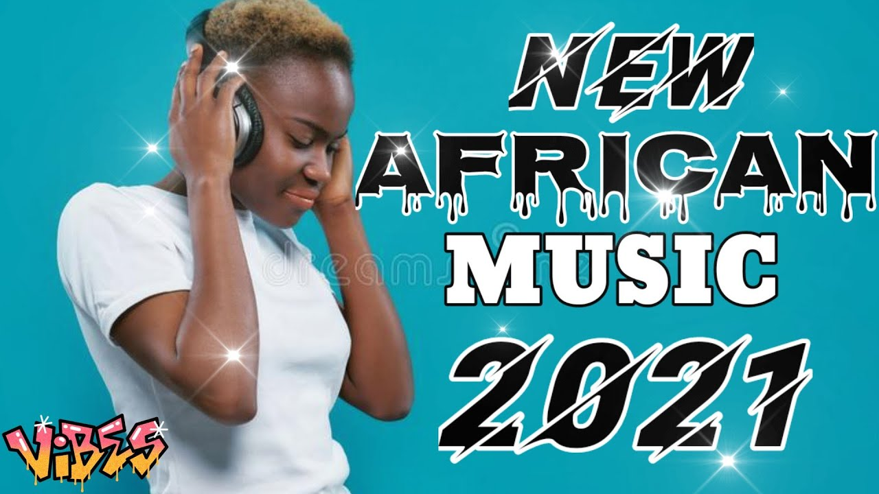Download LATEST AFRICAN MUSIC MIX 2021 | new african music | new afrobeat music | all the hits african songs