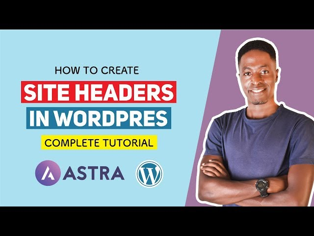 How to Create Site Headers in WordPress with Astra Pro (3 ways)