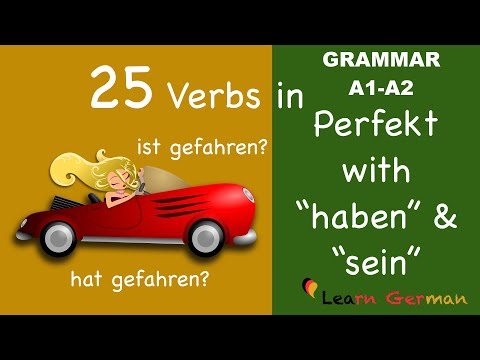 "Learn German |  25 Verbs in Perfect with helping verbs ""haben"" and ""sein"" 