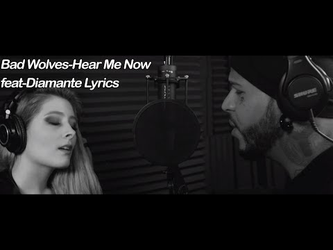 Bad Wolves-Hear Me Now feat-Diamante Lyrics