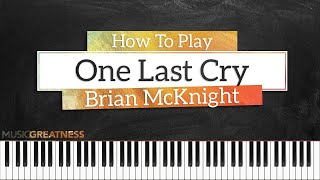How To Play One Last Cry By Brian McKnight On Piano - Piano Tutorial (PART 1)