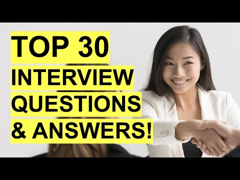 TOP 30 INTERVIEW QUESTIONS & ANSWERS! (Job Interview PASS GUARANTEED!)
