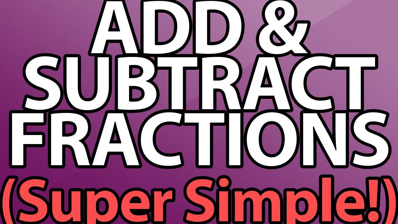 How To Add And Subtract Fractions Trick  The Easy Way!!