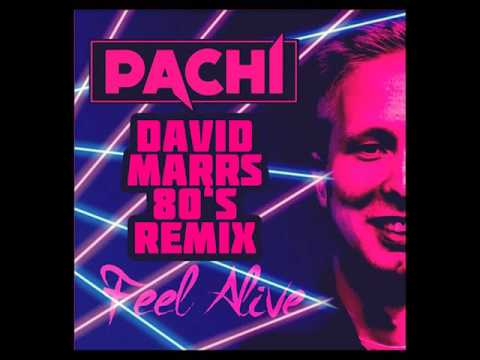 Pachi - Feel Alive (David Marrs 80's Remix)