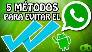 5 Métodos Como evitar el DOBLE CHECK ✔✔ AZUL en Whatsapp Android Desactivar Ocultar Tick Disable