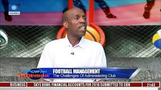 Sports Tonight: Richard Opanuga Speaks On Challenges Of Administering Football Club Pt.2