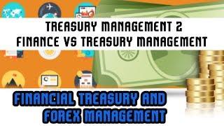 Financial Treasury & Forex Management |Treasury Management 2 |Finance Vs Treasury Management |Lec 37