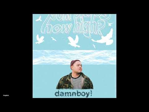 Damnboy! - How High? (New Song 2018)