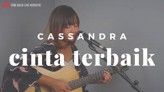 Download lagu Cinta Terbaik Cassandra ( Tami Aulia Cover )