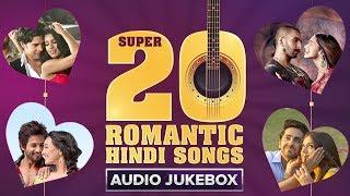 Super 20 Romantic Hindi Songs | Audio Jukebox