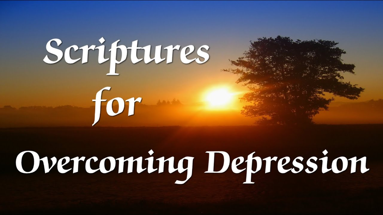Bible Scriptures for Overcoming Depression - YouTube