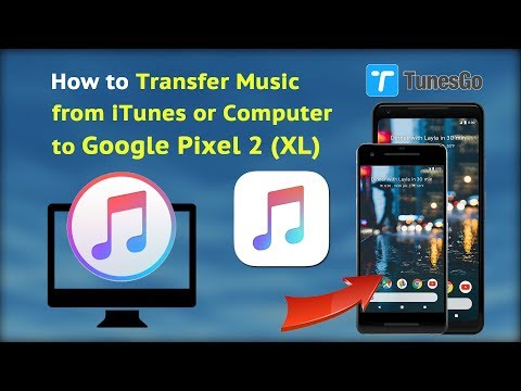 How to Transfer Music from iTunes or Computer to Google Pixel 2(XL)