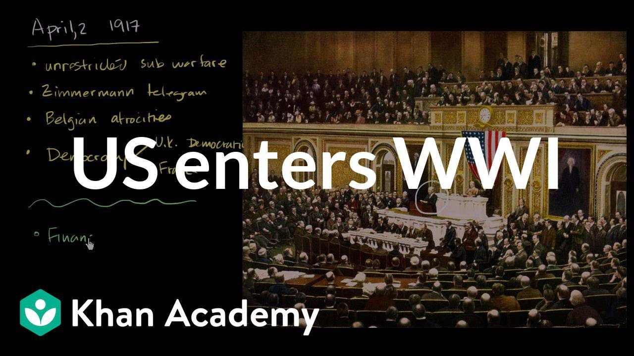 United States enters World War I (video) | Khan Academy