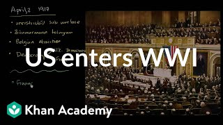 United States enters World War I | The 20th century | World history | Khan Academy