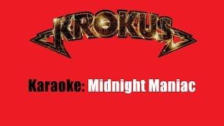 Karaoke: Krokus / Midnite Maniac