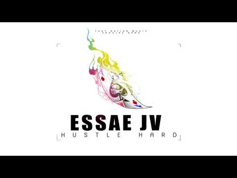 Essae Jv  - Hustle Hard (Official Audio - May 2018)