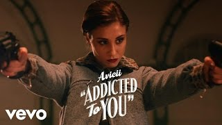 Avicii - Addicted To You (Trailer)