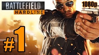 Battlefield: Hardline Walkthrough PART 1 @ 60fps (PC) No Commentary [1080p] TRUE-HD QUALITY