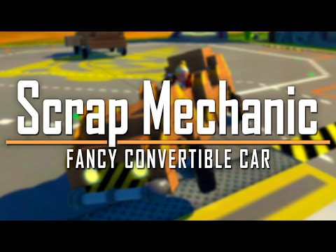 Scrap Mechanic | Fancy Convertible Car