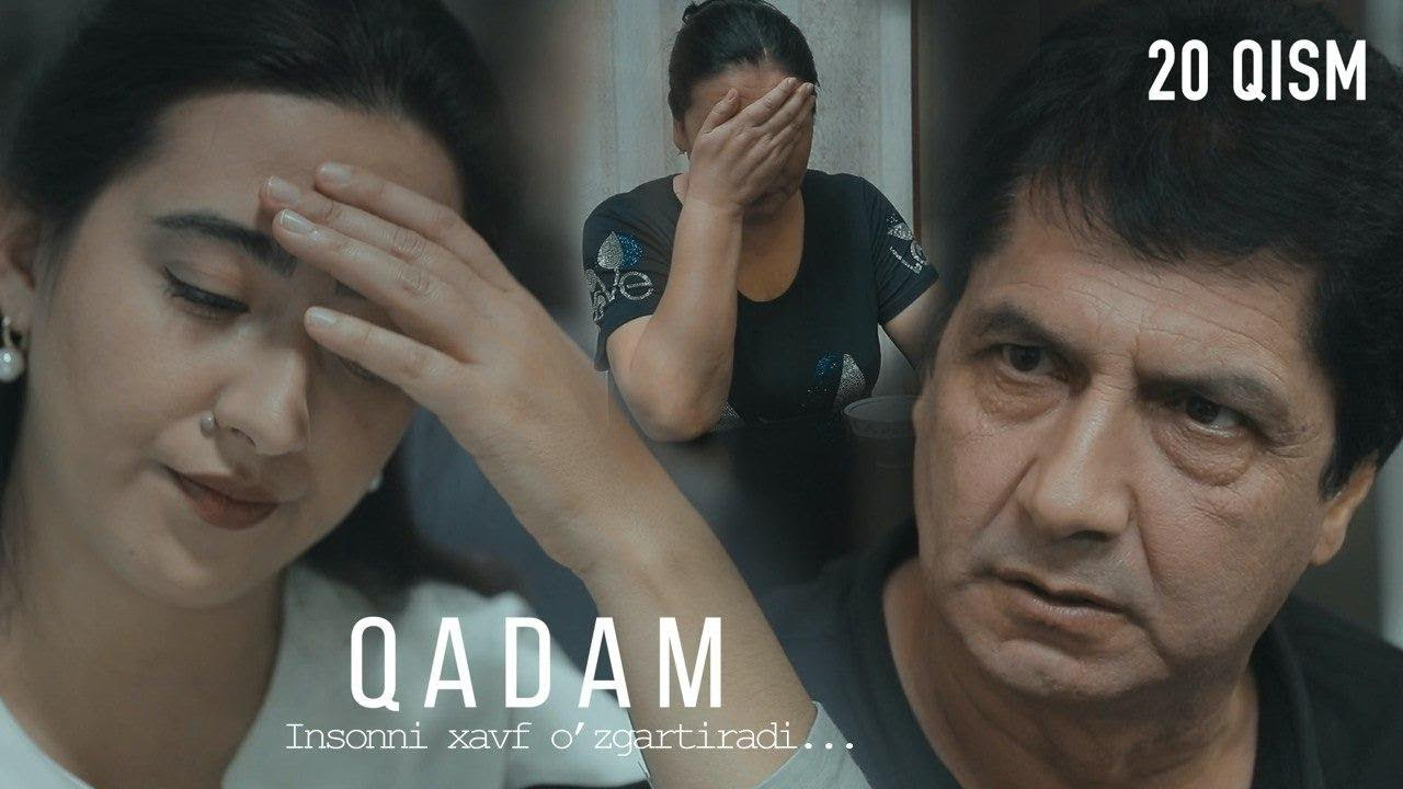 Qadam (o'zbek serial) | Кадам (узбек сериал) 20-qism