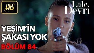 Lale Devri 84. Bölüm / Full HD (Tek Parça) - Yeşim'in Şakası Yok