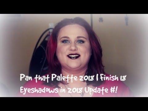 Pan that Palette 2018 | Finish 18 Eyeshadows in 2018 Update #1