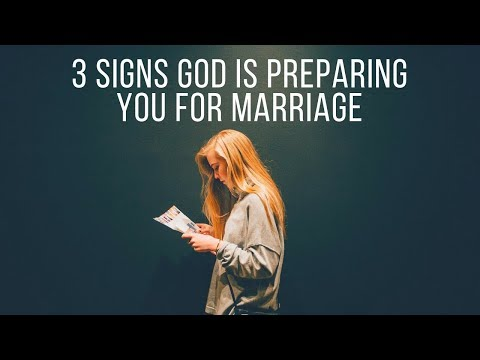 3 Signs God Is Preparing You For Marriage