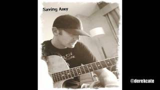 Saving Amy - Brantley Gilbert - Acoustic Cover By Derek Cate