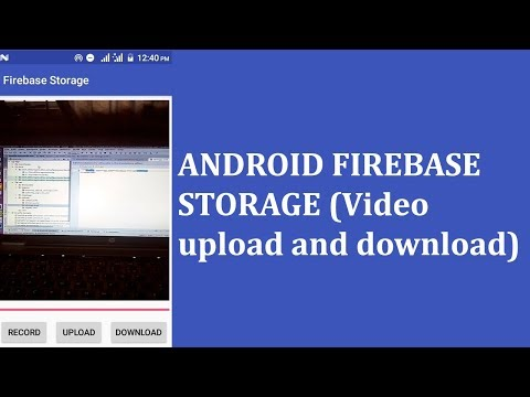 ANDROID FIREBASE CLOUD STORAGE (Video upload and download)