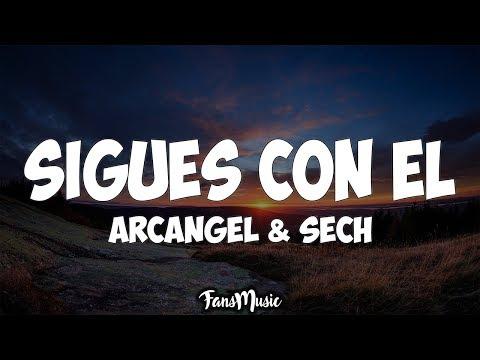 Arcangel x Sech - Sigues Con l (Letra)