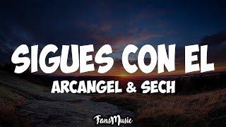 Arcangel x Sech - Sigues Con Él (Letra)