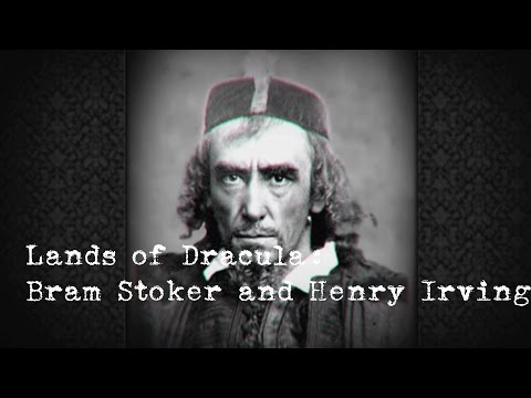 Lands of Dracula:  Bram Stoker and Henry Irving