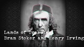 Lands of Dracula:  Bram Stoker and Henry Irving