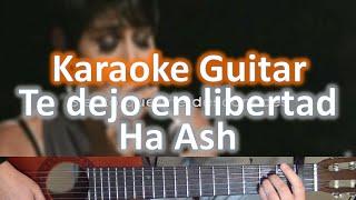 Te dejo en libertad - Ha Ash - Karaoke Guitar