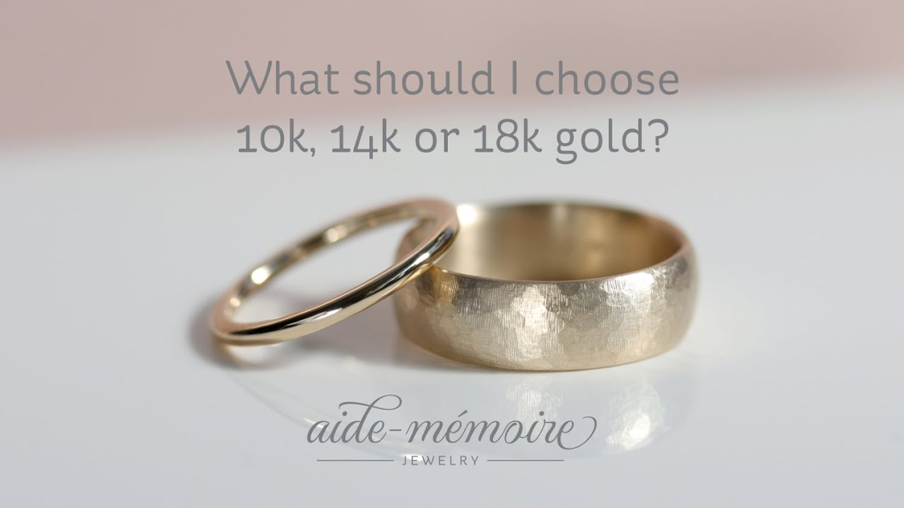 What Should I Choose 10k 14k Or 18k Gold Youtube