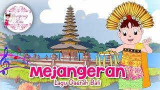 MEJANGERAN | Lagu Daerah Bali | Budaya Indonesia | Dongeng Kita - Stafaband