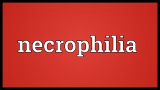 Necrophilia Meaning