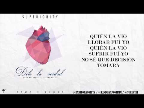 DILE LA VERDAD (LETRA) - TOWY FT KENDO KAPONI (PROD BY SUPER YEI & JONE QUEST)