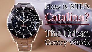 NTH Catalina - My Thoughts on the Urban Gentry Watch - In-Depth Review
