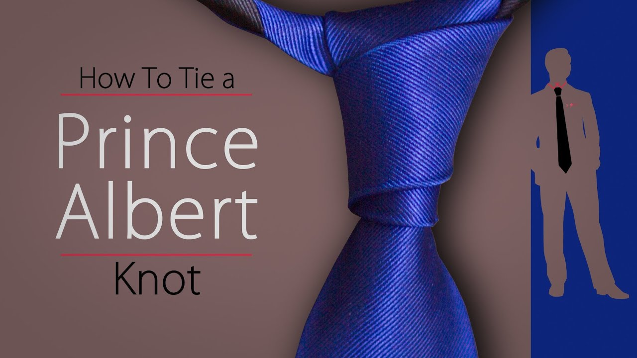 How to Tie the Prince Albert Knot - Tie Tying Tutorial #4 ...