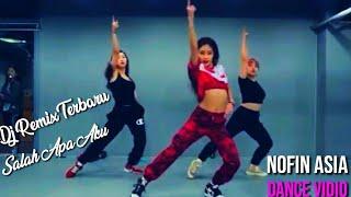 Dj Salah Apa Aku Terbaru Remix Full Bass||Nofin Asia