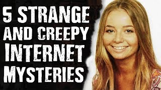 5 STRANGE & CREEPY Internet Mysteries
