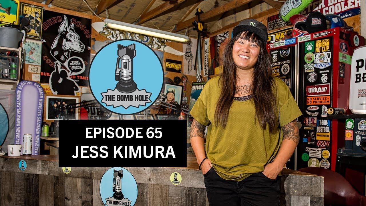 Jess Kimura | The Bomb Hole Episode 65
